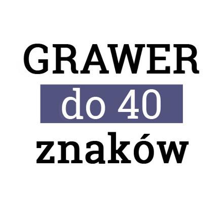 GRAWER do 40 znaków